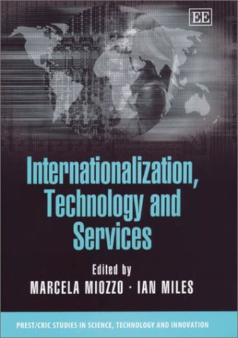 9781843760535: Internationalization, Technology and Services (Prest/Cric Studies in Science, Technology and Innovation Series)