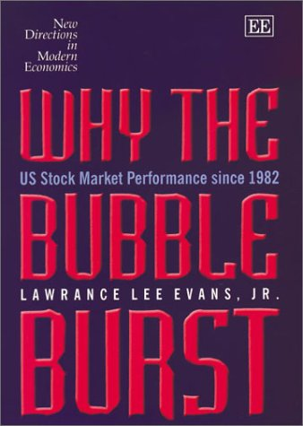 9781843760757: Why the Bubble Burst: US Stock Market Performance Since 1982 (New Directions in Modern Economics) (New Directions in Modern Economics Series)
