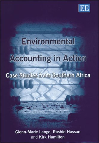 Environmental Accounting in Action: Case Studies from: Glenn-Marie Lange, Rashid