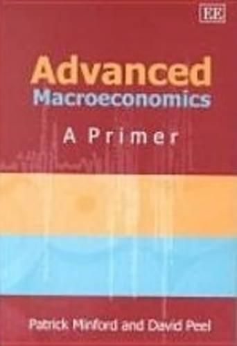 9781843760900: Advanced Macroeconomics: A Primer