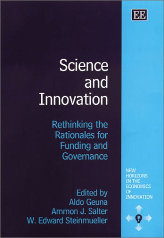 9781843761099: Science and Innovation: Rethinking the Rationales for Funding and Governance (New Horizons in the Economics of Innovation Series)