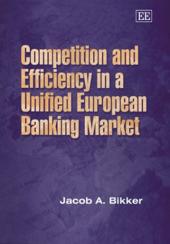 Competition and Efficiency in a Unified European: Bikker, J A