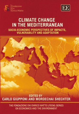 9781843761549: Climate Change in the Mediterranean: Socio-Economic Perspectives of Impacts, Vulnerability and Adaptation (The Fondazione Eni Enrico Mattei (Feem) on Economics and the Environment)