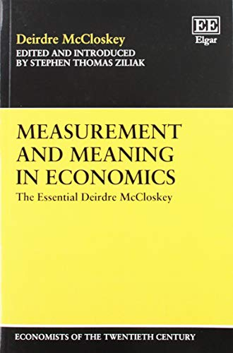 9781843761747: Measurement and Meaning in Economics: The Essential Deirdre McCloskey (Economists of the Twentieth Century Series)