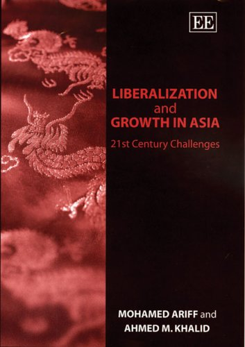 Liberalization and Growth in Asia; 21st Century: Ariff, Mohamed; Khalid,