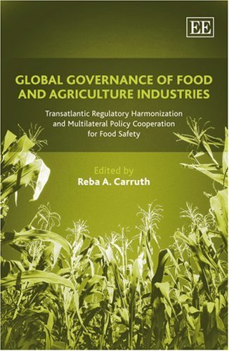 9781843761969: Global Governance Of Food And Agriculture Industries: Transatlantic Regulatory Harmonization and Multilateral Policy Cooperation for Food Safety