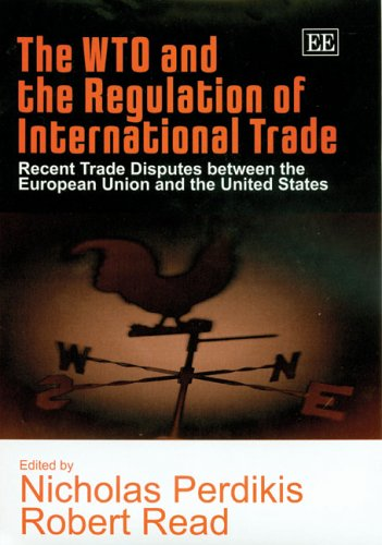 9781843762003: The Wto And The Regulation Of International Trade: Recent Trade Disputes Between The European Union And The United States