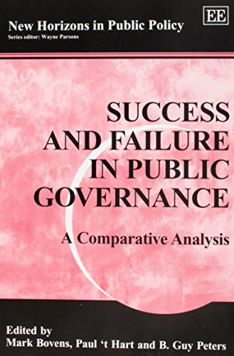 9781843762171: Success and Failure in Public Governance: A Comparative Analysis (New Horizons in Public Policy Series)
