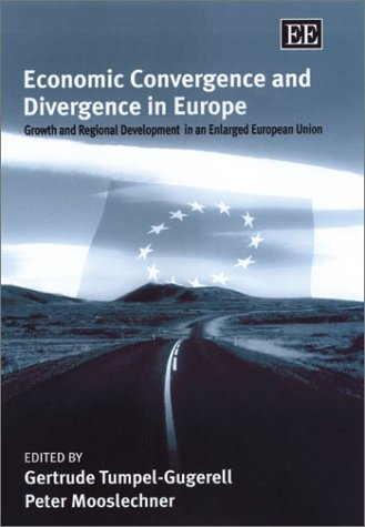 9781843762416: Economic Convergence and Divergence in Europe: Growth and Regional Development in an Enlarged European Union