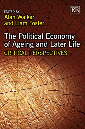 The Political Economy of Ageing and Later Life: Critical Perspectives (Elgar Mini Series): Alan ...
