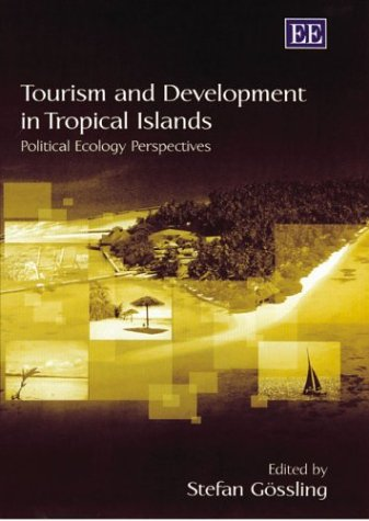 9781843762577: Tourism and Development in Tropical Islands: Political Ecology Perspectives