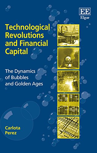 Technological Revolutions and Financial Capital (Paperback): Carlota Perez