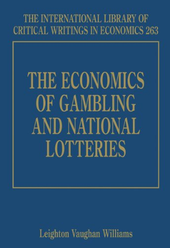 The Economics of Gambling and National Lotteries: Williams, Leighton Vaughan (EDT)