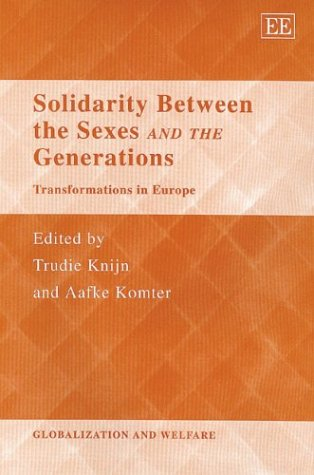 9781843763581: Solidarity Between the Sexes and the Generations: Transformations in Europe (Globalization and Welfare)
