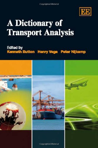 A Dictionary of Transport Analysis: Button, Kenneth; Vega, Henry; Nijkamp, Peter (eds.)