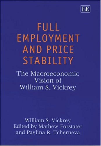 9781843764090: Full Employment and Price Stability: The Macroeconomic Vision of William S. Vickrey