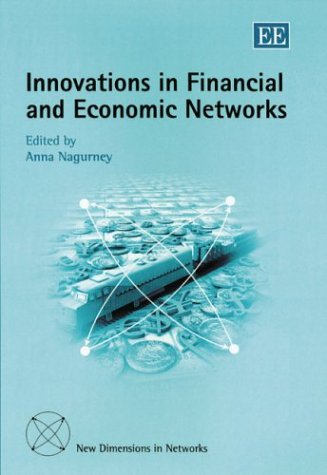 Innovations in Financial and Economic Networks: Anna Nagurney