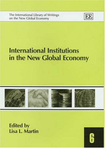 International Institutions In The New Global Economy: Martin, Lisa L. (EDT)