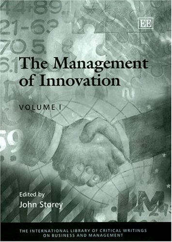 The Management of Innovation (The International Library of Critical Writings on Business and Mana...