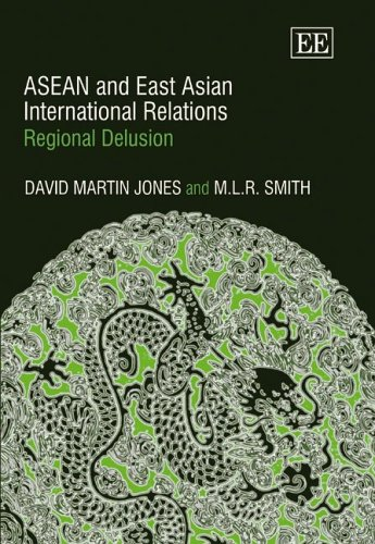 Asean And East Asian International Relations: Jones, David Martin/ Smith, M. L. R.