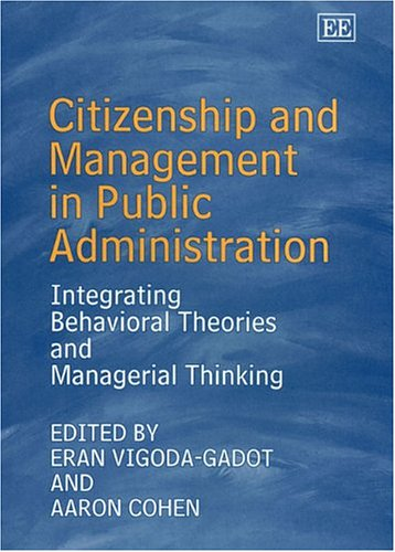 9781843764984: Citizenship and Management in Public Administration: Integrating Behavioral Theories and Managerial Thinking