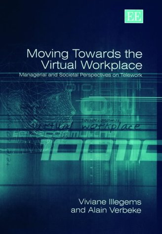 9781843765042: Moving Towards the Virtual Workplace: Managerial and Societal Perspectives on Telework