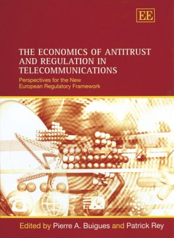 9781843765103: The Economics of Antitrust and Regulation in Telecommunications: Perspectives for the New European Regulatory Framework