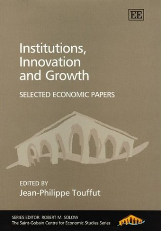Institutions, Innovation and Growth: Selected Economic Papers (Paperback)