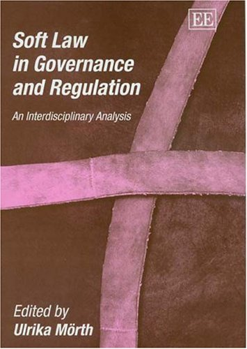 Soft Law In Governance And Regulation: Morth, Ulrika (EDT)