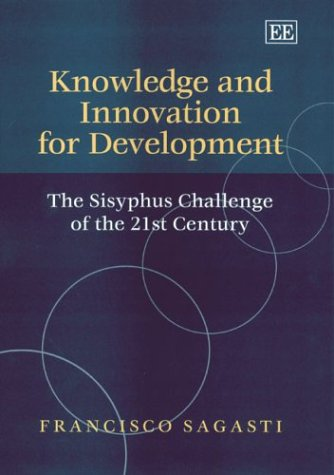 9781843766537: Knowledge and Innovation for Development: The Sisyphus Challenge of the 21st Century