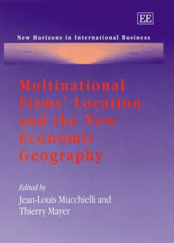 9781843766544: Multinational Firms' Location And The New Economic Geography (New Horizons in International Business Series)