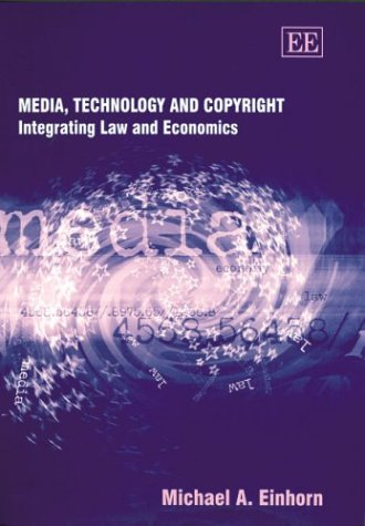 9781843766575: Media, Technology and Copyright: Integrating Law and Economics