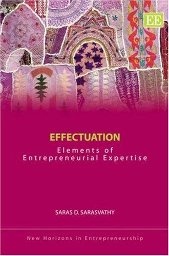 9781843766803: Effectuation: Elements of Entrepreneurial Expertise (New Horizons in Entrepreneurship)