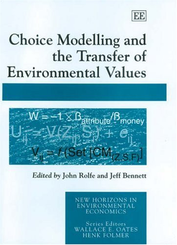 9781843766841: Choice Modelling And the Transfer of Environmental Values (New Horizons in Environmental Economics)