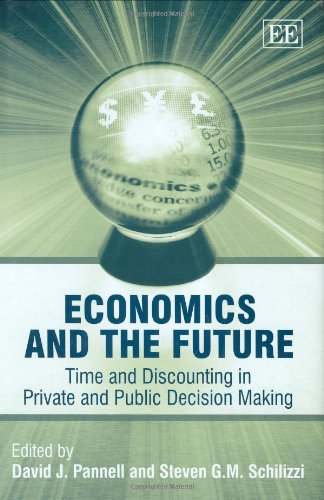 Economics and the Future: Time and Discounting in Private and Public Decision Making: David J. ...