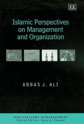 Islamic Perspectives on Management and Organization (New: Ali, Abbas J.