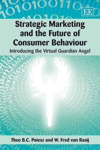 Strategic Marketing and the Future of Consumer Behaviour: Poiesz, Theo B. C./ Van Raaij, W. Fred