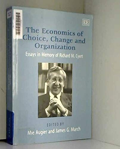9781843768432: The Economics of Choice, Change and Organization: Essays in Memory of Richard M. Cyert