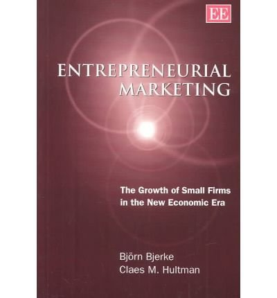 9781843768517: Entrepreneurial Marketing: The Growth of Small Firms in the New Economic Era