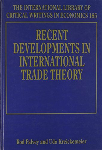 Recent Developments in International Trade Theory: Falvey, Rodney E. (EDT)/ Kreickemeier, Udo (EDT)