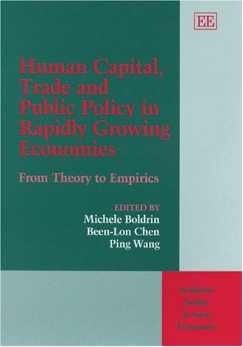9781843768838: Human Capital, Trade And Public Policy In Rapidly Growing Economies: From Theory To Empirics (Academia Studies in Asian Economies series)