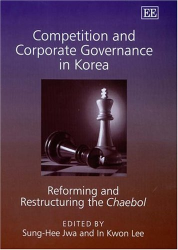 9781843769125: Competition And Corporate Governance In Korea: Reforming And Restructuring The Chaebol