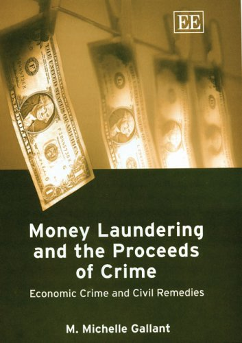Money Laundering And The Proceeds Of Crime: Economic Crime And Civil Remedies: Mary Michelle ...