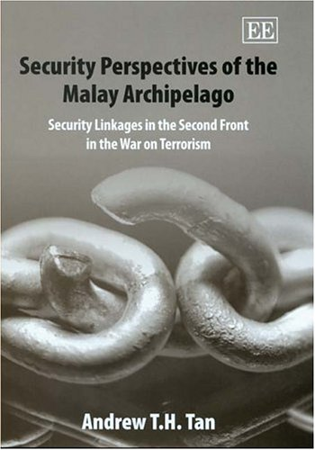 Security Perspectives Of The Malay Archipelago: Security Linkages In The Second Front In The War on...