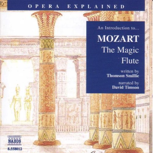 9781843790754: The Magic Flute: An Introduction to Mozart's Opera (Opera Explained)