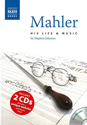 Mahler: His Life and Music (1843791145) by Stephen Johnson