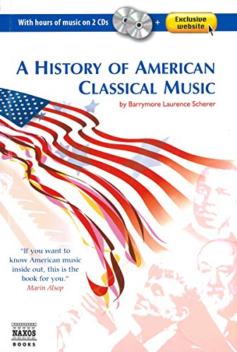 9781843791171: A History of American Classical Music: (with 2 Audio CD's) (Naxos Books)