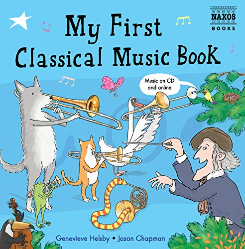 9781843791188: My First Classical Music Book: Book & CD (Naxos My First... Series)