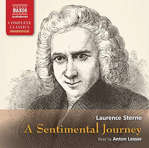 Sentimental Journey, A (Naxos Complete Classics): Sterne, Laurence; Lesser,