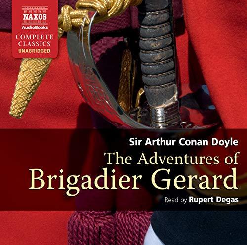 9781843794479: The Adventures of Brigadier Gerard (Naxos Complete Classics)